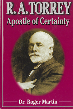 R.A. Torrey, Apostle of Certainty